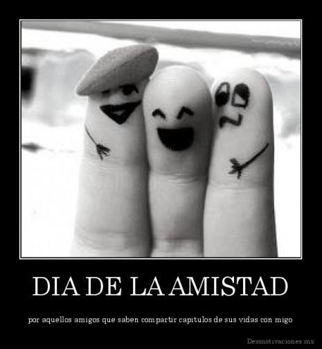 desmotivaciones.mx_DIA-DE-LA-AMISTAD-por-aquellos-amigos-que-saben-compartir-capitulos-de-sus-vidas-con-migo_134369457325