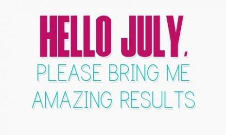 103415-Hello-July-Please-Bring-Me-Amazing-Resulrs