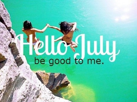 Hello-july-please-be-good-to-me-this-year