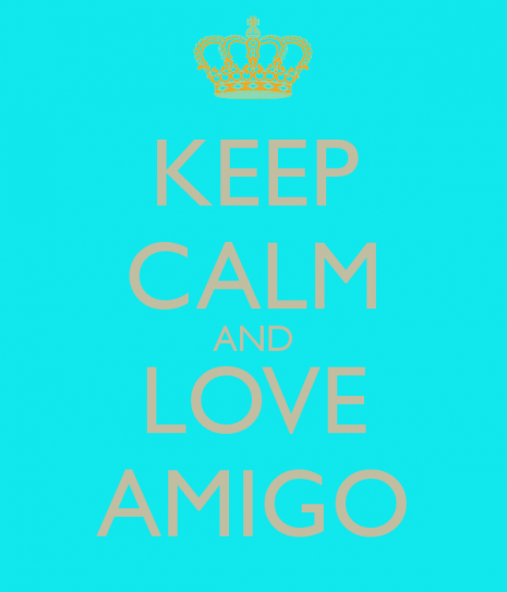 keep-calm-and-love-amigo-37
