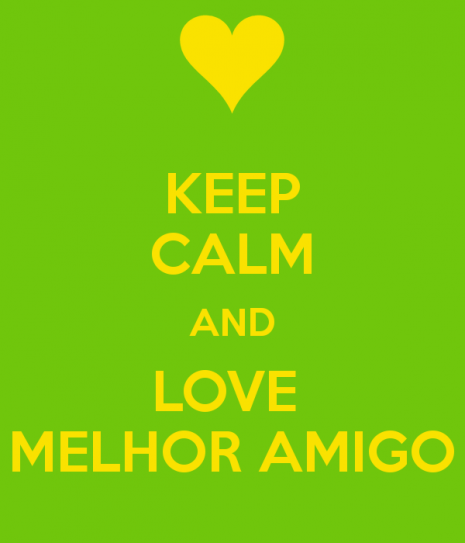 keep-calm-and-love-melhor-amigo-1