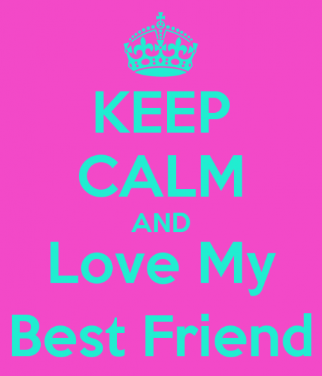 keep-calm-and-love-my-best-friend-52