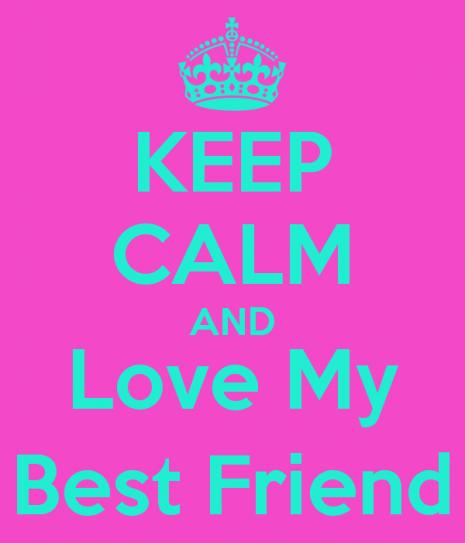 keep-calm-and-love-my-best-friend-52