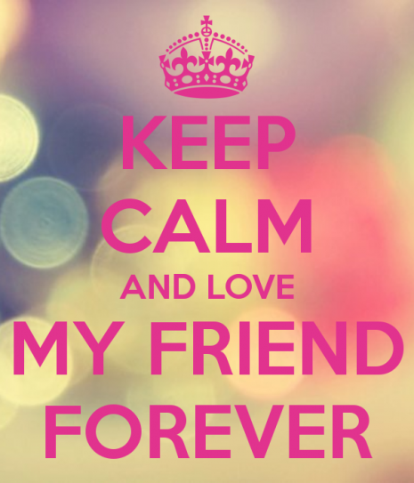 keep-calm-and-love-my-friend-forever