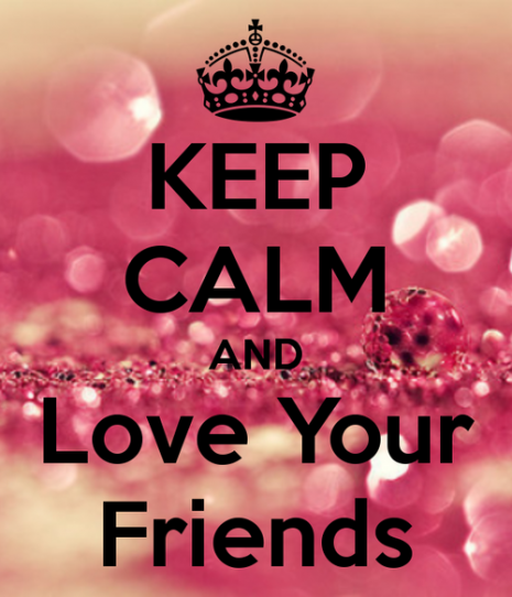 keep-calm-and-love-your-friends-447_large