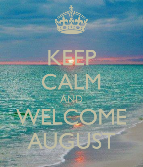keep-calm-and-welcome-august-8