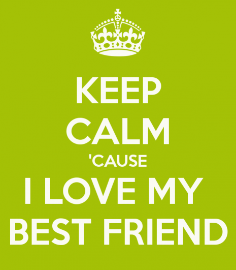 keep-calm-cause-i-love-my-best-friend