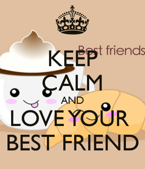 keep_calm_and_love_your_best_friend_1137_by_liizstylestommo1d-d5zemxn