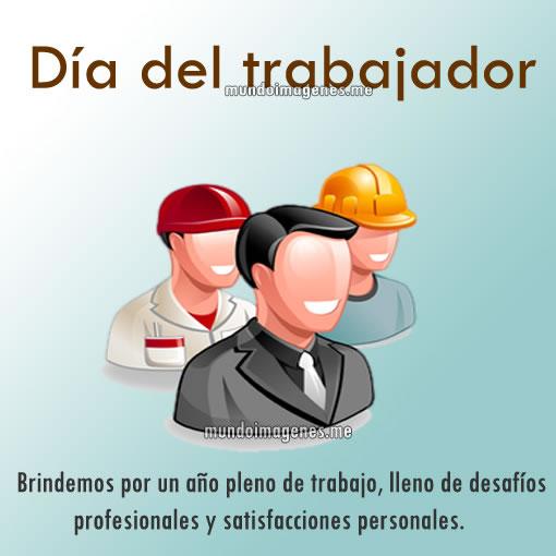 Imágenes Con Frases Y Mensajes Para El Día Del Trabajador